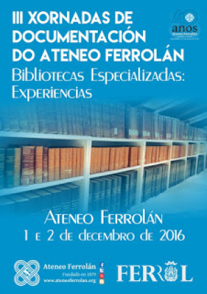 As terceiras JornadasDOC do Ateneu Ferrolano vam tratar sobre as bibliotecas especializadas